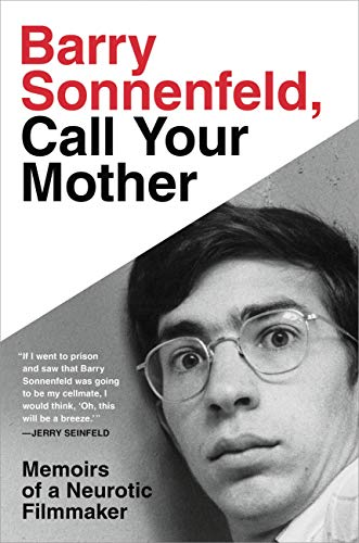 Barry-Sonnenfeld-Call-Your-Mother-Memoirs-of-a-Neurotic-Filmmaker.jpg